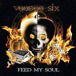 Voodoo Six : Feed My Soul